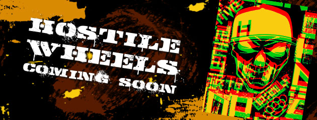 Hostile Wheels Coming Soon