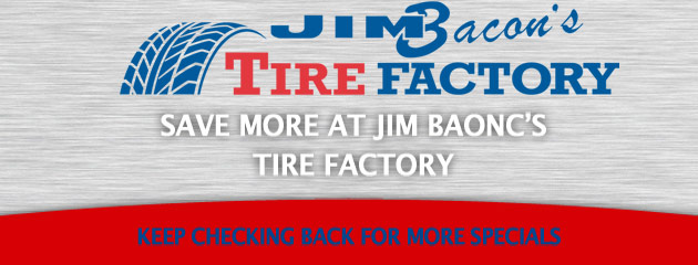 Jim Bacons Tire Factory_Coupons Specials